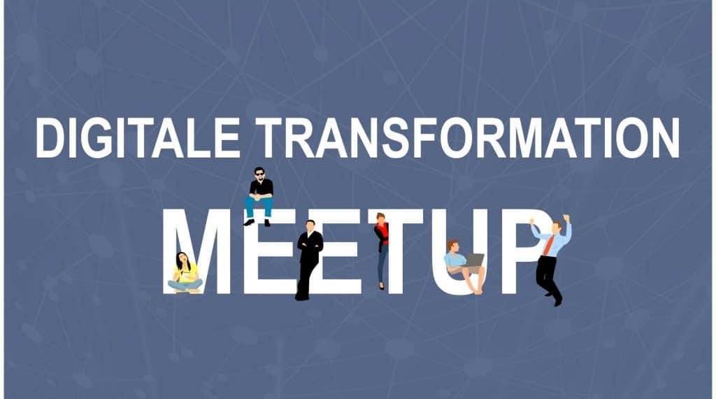MeetUp Digitale Transformation
