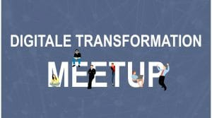 MeetUp Digi­tale Trans­for­ma­tion